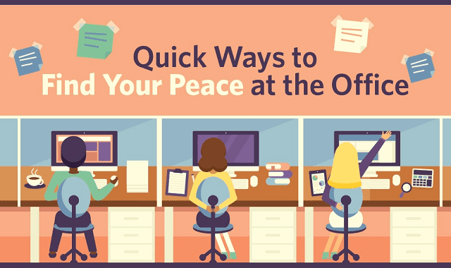 Quick Ways to Find Your Peace at the Office