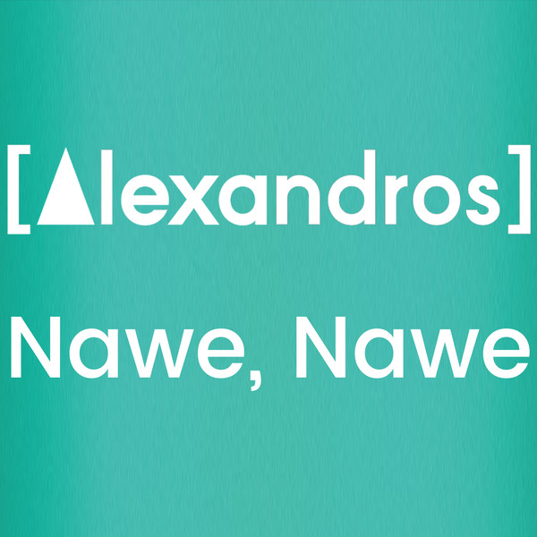[Single] [Alexandros] – Nawe, Nawe (2016.07.20/MP3/RAR)