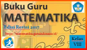 Download Buku Guru Matematika Kelas 8 SMP/MTs Kurikulum 2013 Revisi 2017