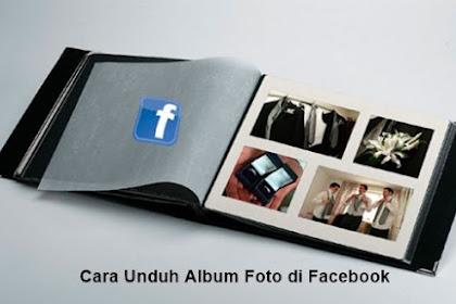 Cara Unduh Semua Foto Pada Album Facebook