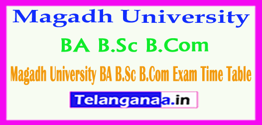 Magadh University BA B.Sc B.Com Exam 2018 Time Table