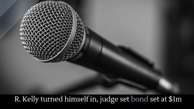 R. Kelly turned himself in, judge set bond set at $1m