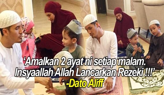 Dato Aliff : 'Baca 2 Ayat Ni Setiap Malam, Insyaallah Allah Lancarkan Rezeki !!!' MOHON SHARE