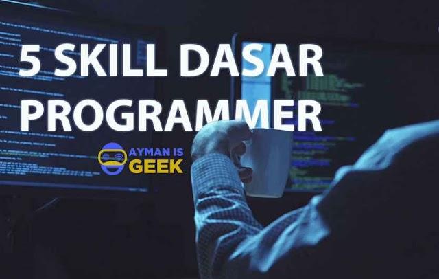 5 Kemampuan Dasar Untuk Menjadi Seorang Programmer