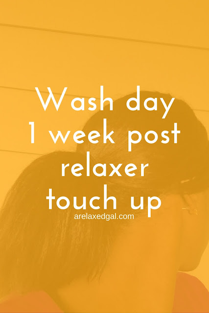 wash-day-1-week-post-relaxer-touch-up-@arelaxedgal