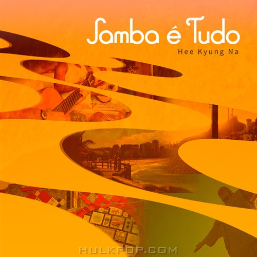 Hee Kyung Na, Celso Fonseca – Samba E Tudo (Samba Is Everything) – Single