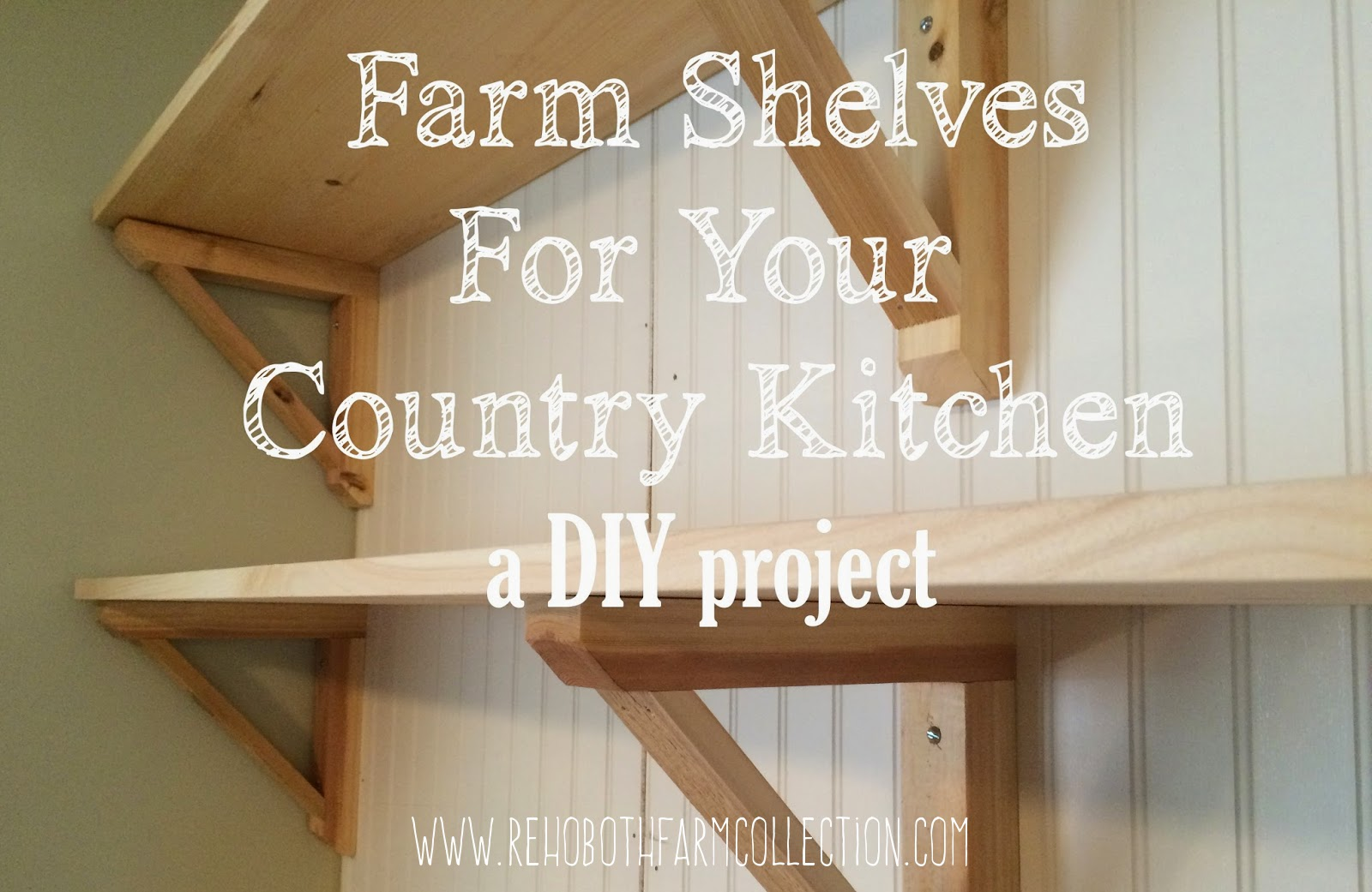 Country Kitchen Shelves Rehoboth Farm Farm Shelves For Your Country Kitchen A Diy Project