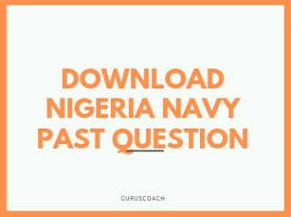https://www.guruscoach.com.ng/2019/04/nigeria-navy-past-questions-and-answers.html