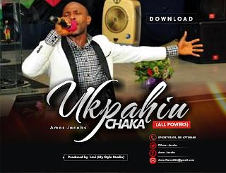 Music: Amos Jacob - Ukpahiu Chaka (All Powers) || @iamamosjacob