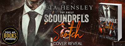 Cover Reveal: Top Shelf Scoundrels & Scotch by Alta Hensley