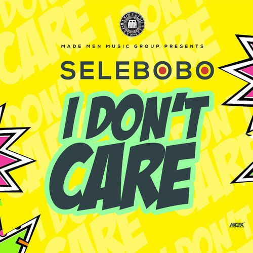 FAST DOWNLOAD: Selebobo – I Don't Care (Mp3 Music)