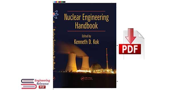 Nuclear Engineering Handbook Edited by Kenneth D. Kok