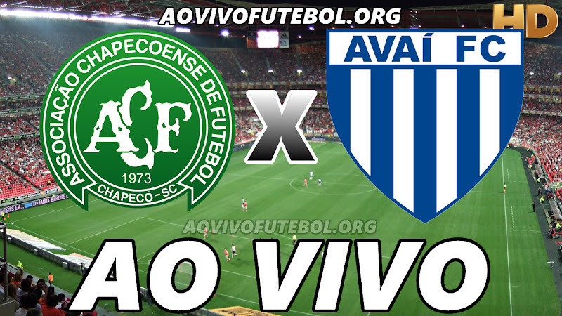 Assistir Chapecoense vs Avaí Ao Vivo HD