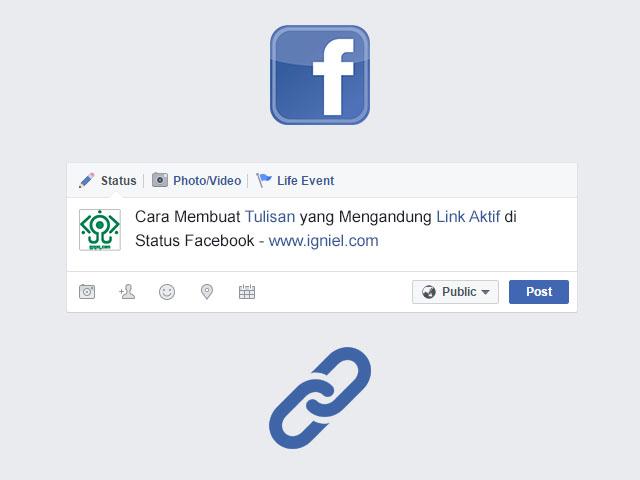 Cara Membuat Tulisan Yang Mengandung Link Aktif Di Status Facebook Igniel