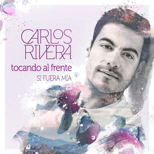 CARLOS RIVERA - Tocando al frente