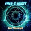 Free 2 Night is back with single The Message