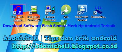 Download Software Flash Semua Merk Hp Android Terbaik