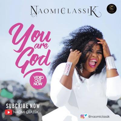 Video: Naomi Classik – You Are God