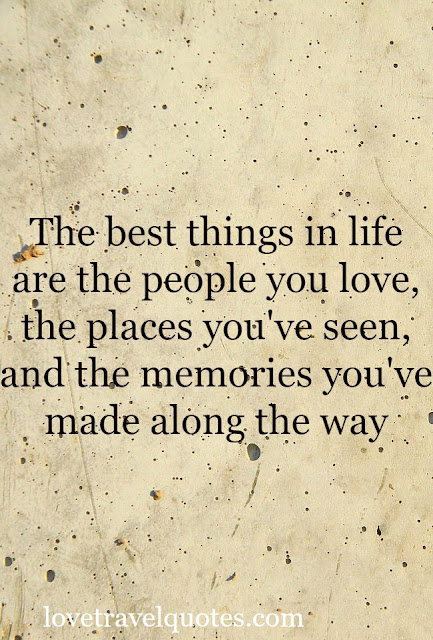 The Best Things In Life Are The People You Love The Places You Ve