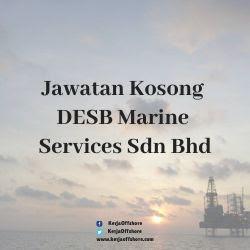 Jawatan Kerja Kosong DESB Marine Services Sdn Bhd