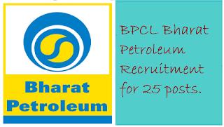 BPCL Bharat Petroleum Recruitment for 25 posts.