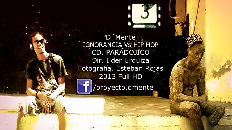 D´Mente - ¨Ignorancia Vs Hip Hop¨ - Videoclip - Director: Ilder Urquiza. Portal Del Vídeo Clip Cubano