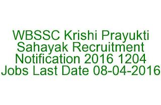 WBSSC Krishi Prayukti Sahayak Recruitment Notification 2016 1204 Jobs Last Date 08-04-2016