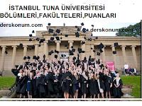 İSTANBUL TUNA ÜNİVERSİTESİ BÖLÜMLERİ,FAKÜLTELERİ,PUANLARI