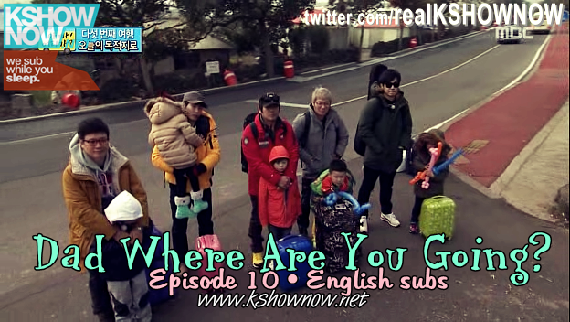 Dad, Where Are You Going? Ep.10