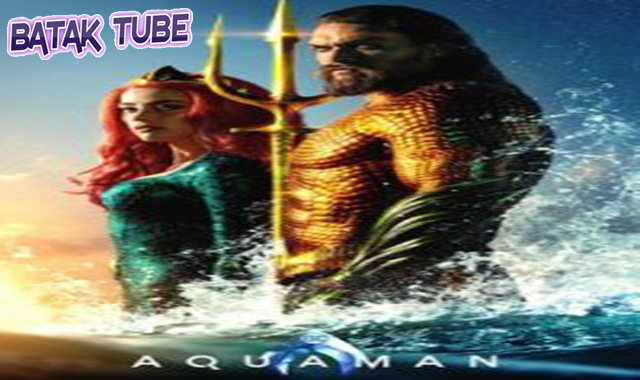 NONTON-AQUAMAN-(2018)-FILM-SUBTITLE-INDONESIA-STREAMING-MOVIE-ONLINE