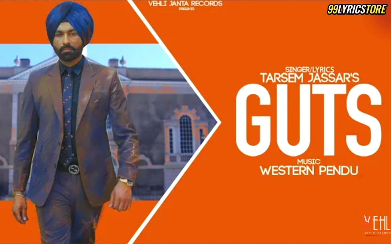 Guts Punjabi Song Lyrics Sung by Tarsem Jassar