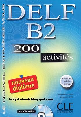 Télécharger Livre Gratuit : DELF Niveau B2 200 Activités Corrigés pdf