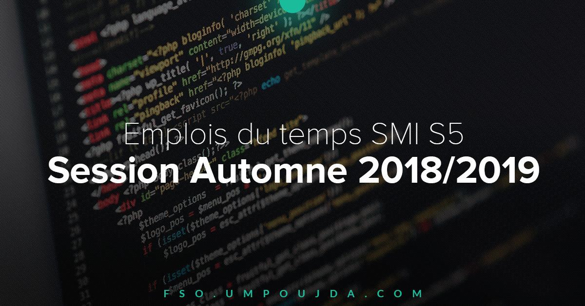 SMI S5 : Emplois du temps Session Automne 2018/2019