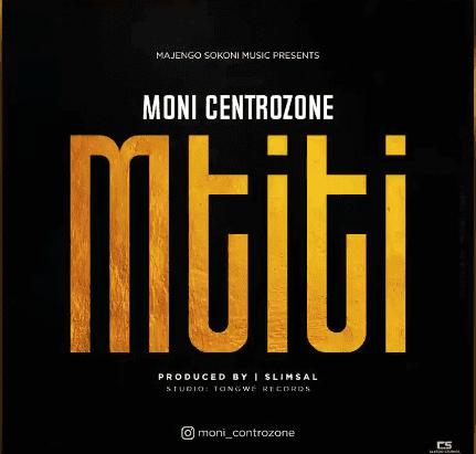 Moni Centrozone – Mtiti (Audio)