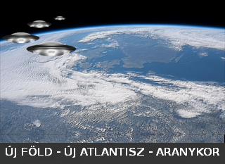 ÚJ FÖLD - ÚJ ATLANTISZ - ARANYKOR