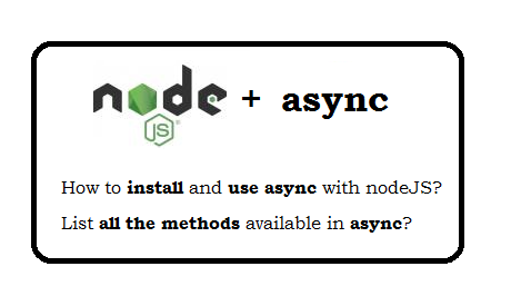 Example of parallel, concat and logs example in async? List all the methods available in async