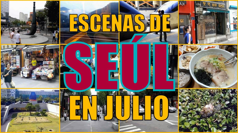 Vídeos con escenas de Seúl en julio de 2016