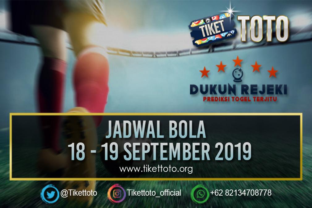JADWAL BOLA TANGGAL 18 – 19 SEPTEMBER 2019