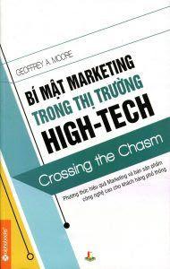 Bí Mật Marketing Trong Thị Trường HIGH-TECH - Geoffrey A. Moore