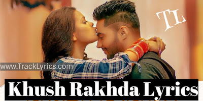 khush-rakhda-karan-kahlon-punjabi-song-lyrics