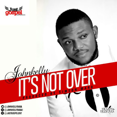 Music: John Kelly – It's Not Over