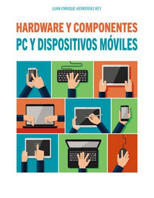 LIBRO - PC y dispositivos móviles. Hardware y componentes.   Edición 2017 : Juan Enrique Herrerías Rey   (Anaya Multimedia - 26 mayo 2016)   Edición papel | Comprar en Amazon España