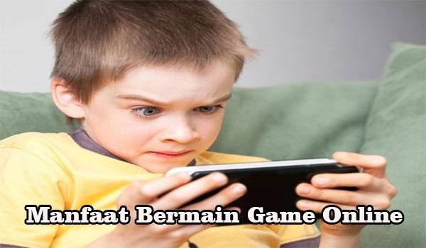 Manfaat Bermain Game Online Untuk Anak-Anak