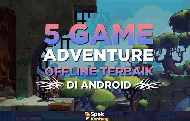 5 Game Offline Petualangan Terbaik di Android dengan Grafik Memukau Gratis
