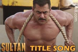 SULTAN Title Song - Salman Khan & Anushka Sharma