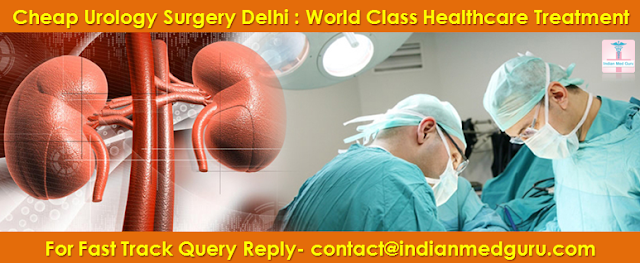 Cheap Urology Surgery Delhi : World Class Healthcare Treatment