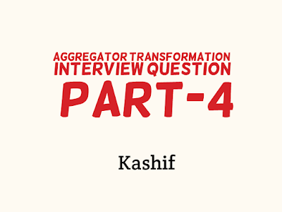 Interview questions on aggregator transformation in informatica - Part - 4