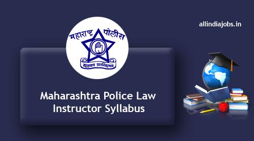 Maharashtra Police Law Instructor Syllabus 2017-2018 and