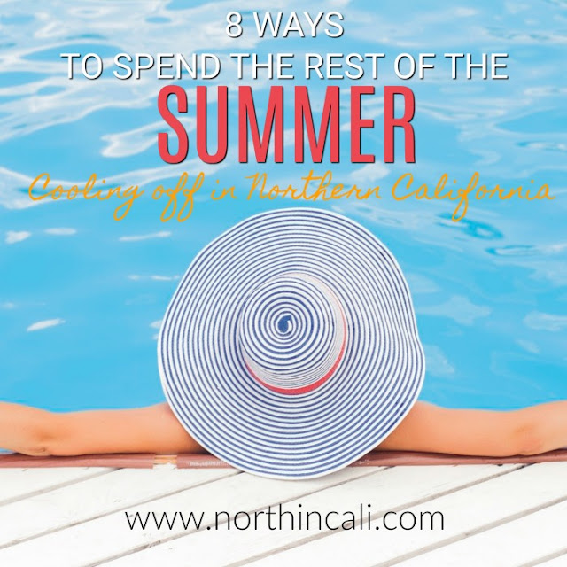 9 Ways to spend the rest of the Summer Cooling Off in Northern California   www.northincali.com