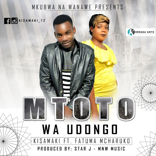 Kisamaki Ft Fatuma Mcharuko - Mtoto Wa Udongo